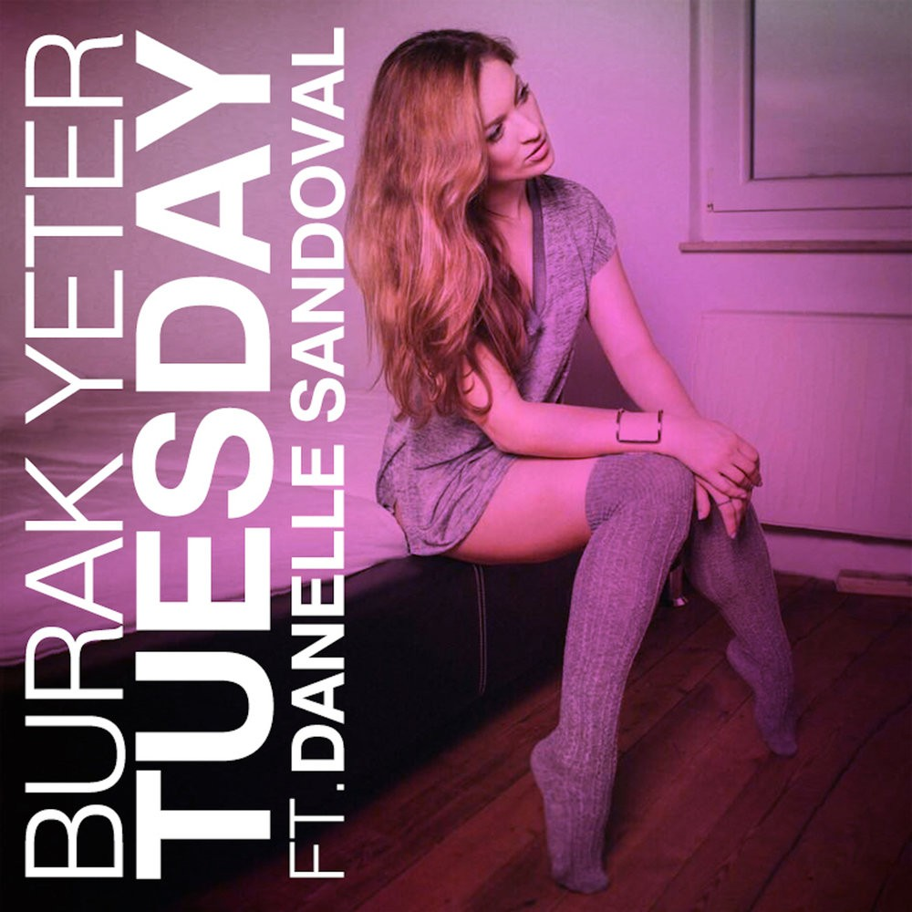 BURAK YETER - TUESDAY (FEAT. DANELLE SANDOVAL)